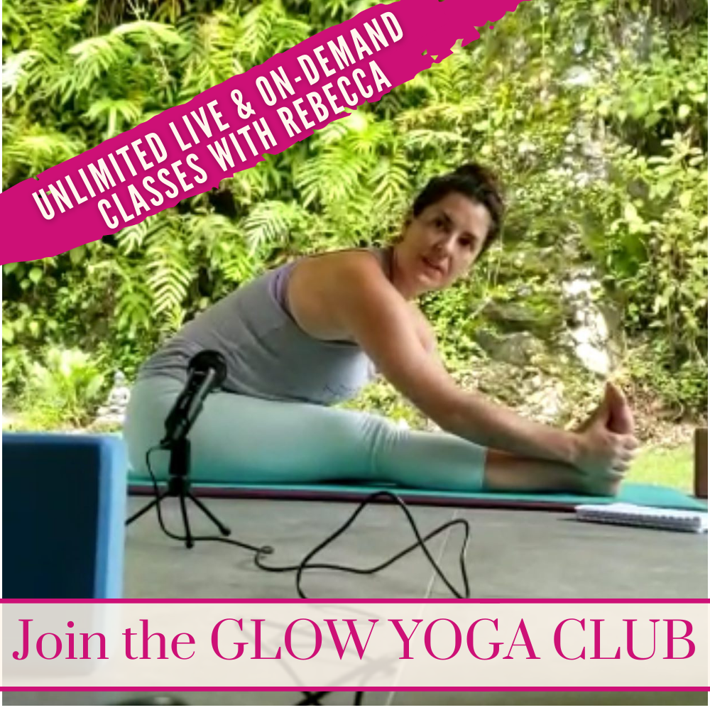 Join the Glow Yoga Club Unlimited LIVE and ON-DEMAND Classes with Rebecca Bly Yoga & Retreats RebeccaBly.com