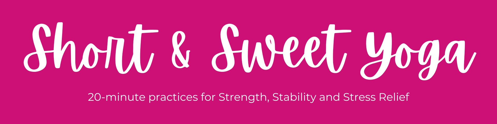 Short-and-Sweet-Yoga-20-Minute-Practices-for-Strength-Stability-and-Stress-Relief-with-Rebecca-Bly-Yoga-and-Retreats-at-RebeccaBly.com