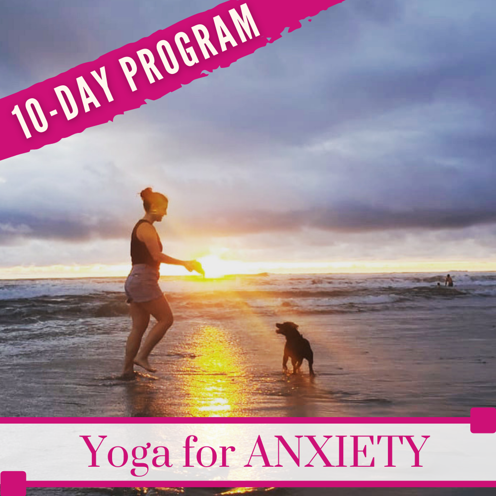 Yoga for Anxiety a 10-day Program with Rebecca Bly Yoga and Retreats at RebeccaBly.com